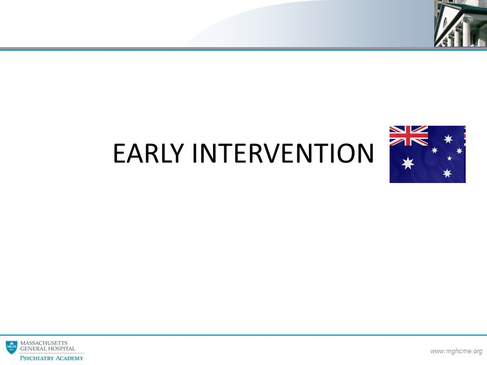 www.mghcme.org EARLY INTERVENTION