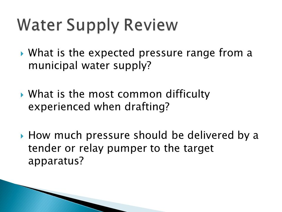  What is the expected pressure range from a municipal water supply.