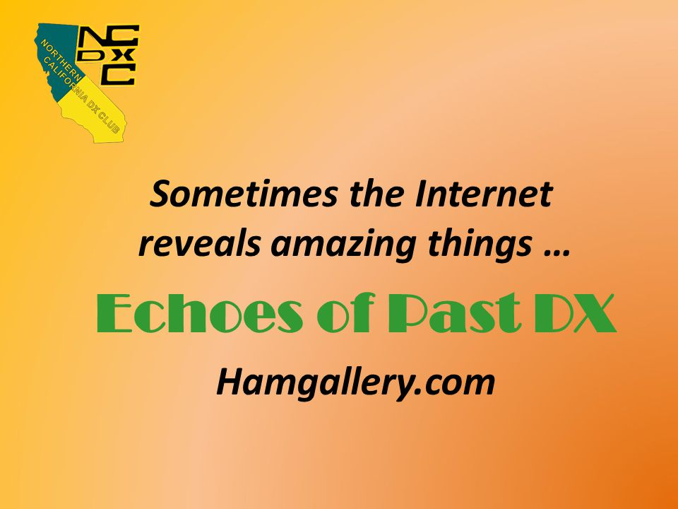 Sometimes the Internet reveals amazing things … Echoes of Past DX Hamgallery.com