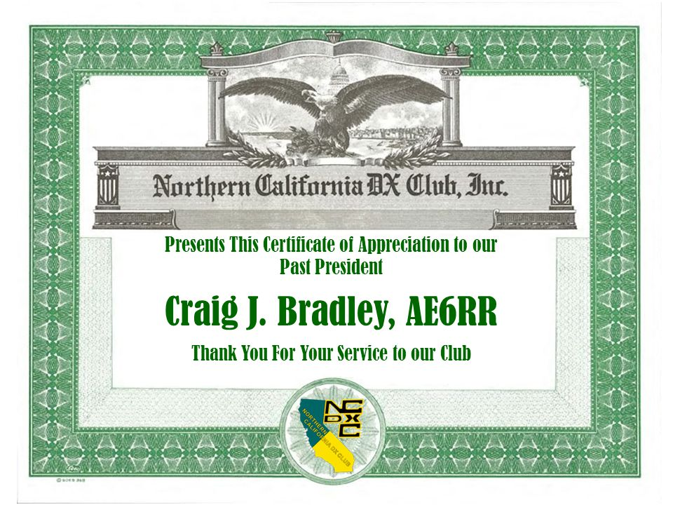 Presents This Certificate of Appreciation to our Past President Craig J. Bradley, AE6RR Thank You For Your Service to our Club