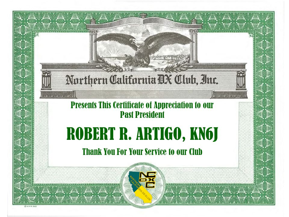 Presents This Certificate of Appreciation to our Past President ROBERT R. ARTIGO, KN6J Thank You For Your Service to our Club