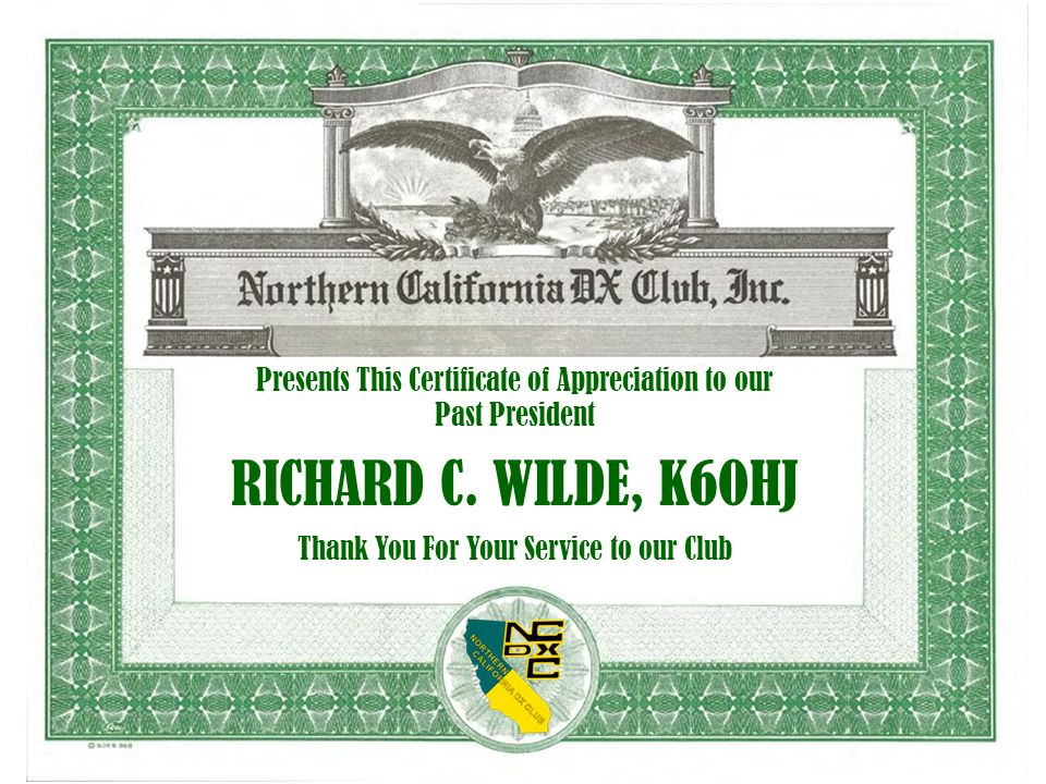 Presents This Certificate of Appreciation to our Past President RICHARD C. WILDE, K6OHJ Thank You For Your Service to our Club
