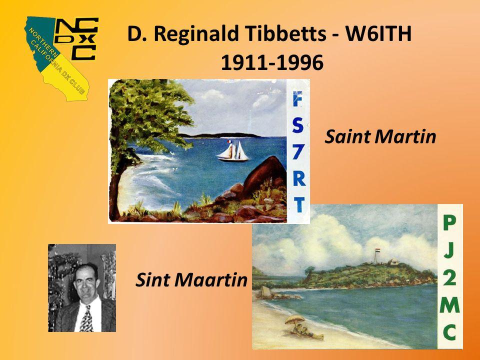 D. Reginald Tibbetts - W6ITH 1911-1996 Sint Maartin Saint Martin