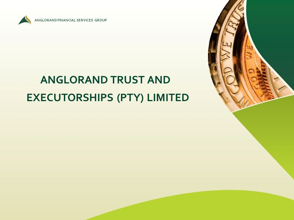 ANGLORAND FINANCIAL SERVICES GROUP ANGLORAND TRUST AND EXECUTORSHIPS (PTY) LIMITED