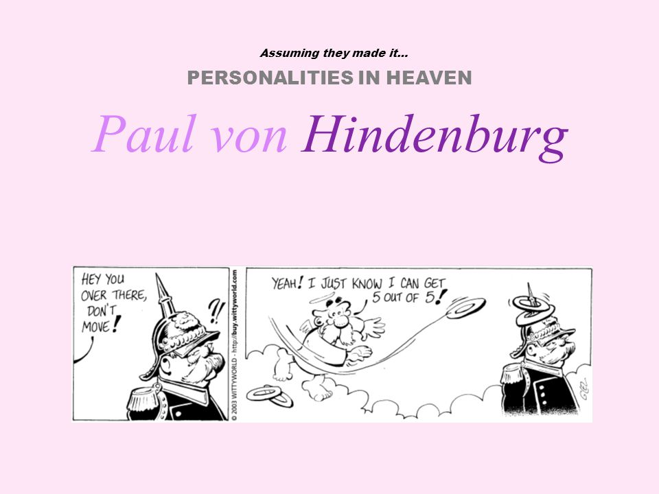 PERSONALITIES IN HEAVEN Assuming they made it… Winston Churchill Franklin D.