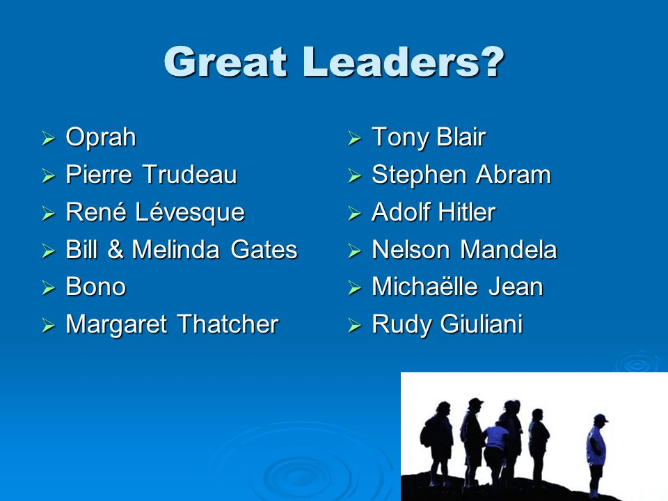 Great Leaders.