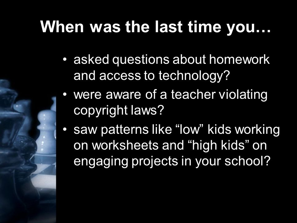 When was the last time you… asked questions about homework and access to technology.