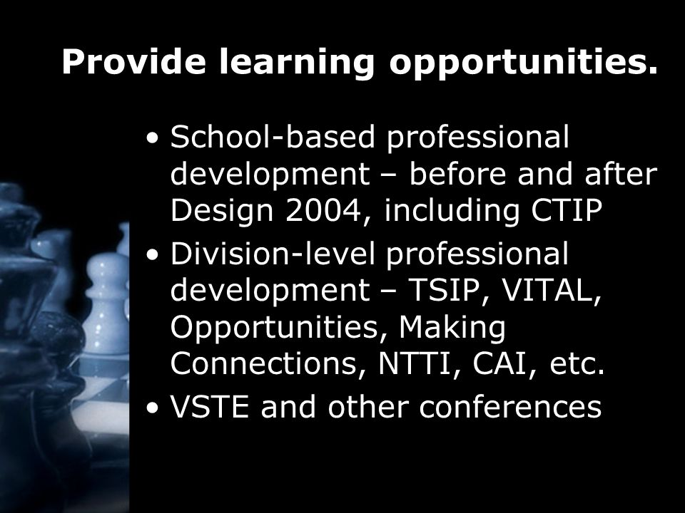 Provide learning opportunities.