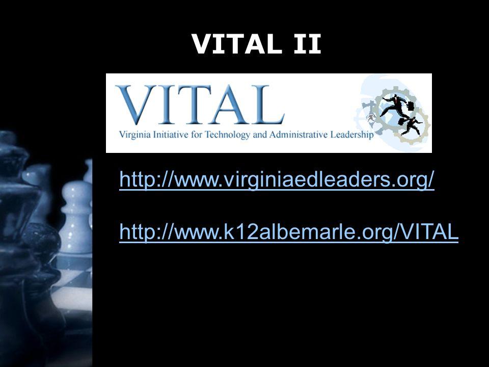 VITAL II http://www.virginiaedleaders.org/ http://www.k12albemarle.org/VITAL