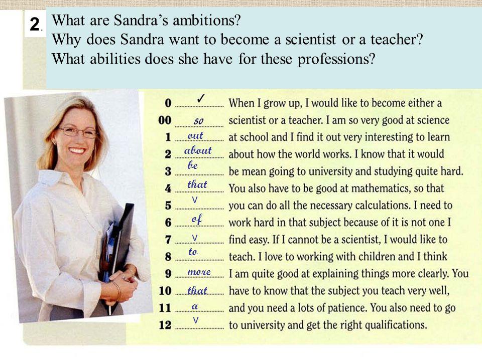 out be that of to more that a about v v v 2.2.What are Sandra's ambitions.