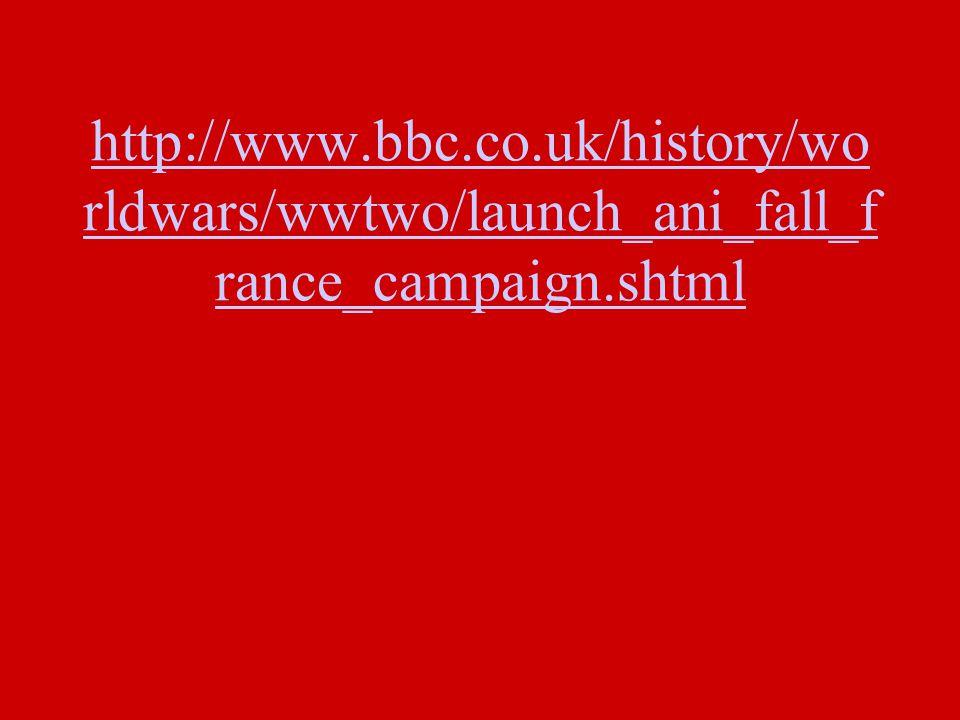 http://www.bbc.co.uk/history/wo rldwars/wwtwo/launch_ani_fall_f rance_campaign.shtml