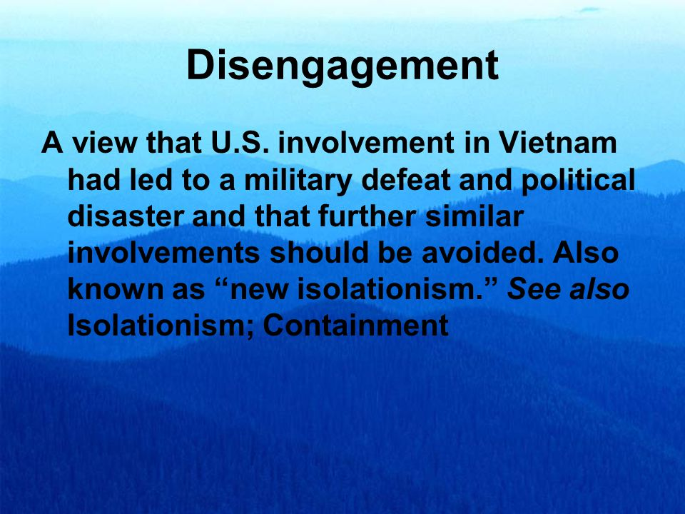 Containment (or antiappeasment) The view that the United States should contain aggressive nations (such as the former Soviet Union).