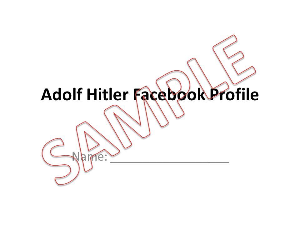Adolf Hitler Facebook Profile Name: __________________
