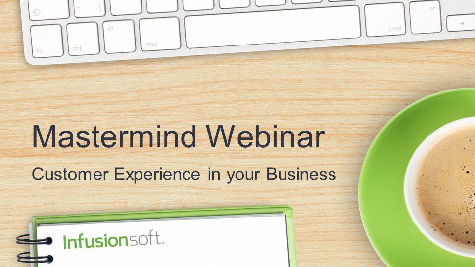 Mastermind Webinar Customer Experience in your Business