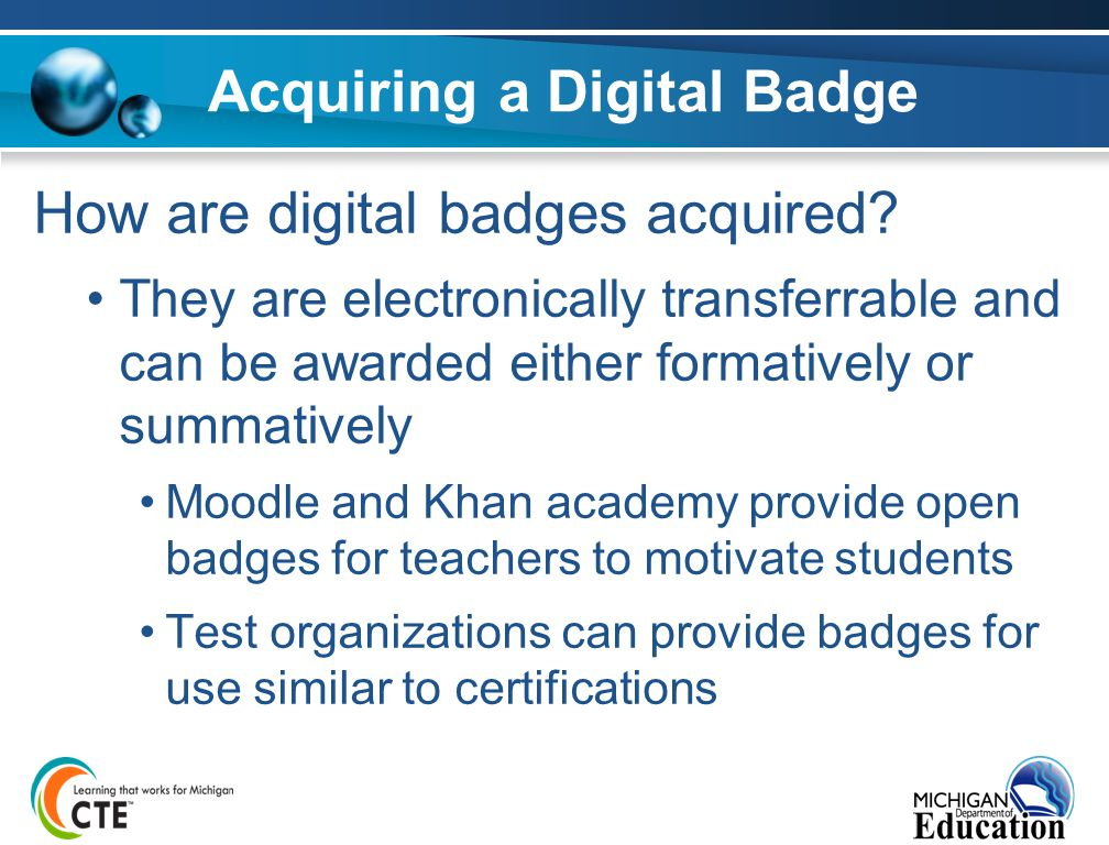 Acquiring a Digital Badge How are digital badges acquired.
