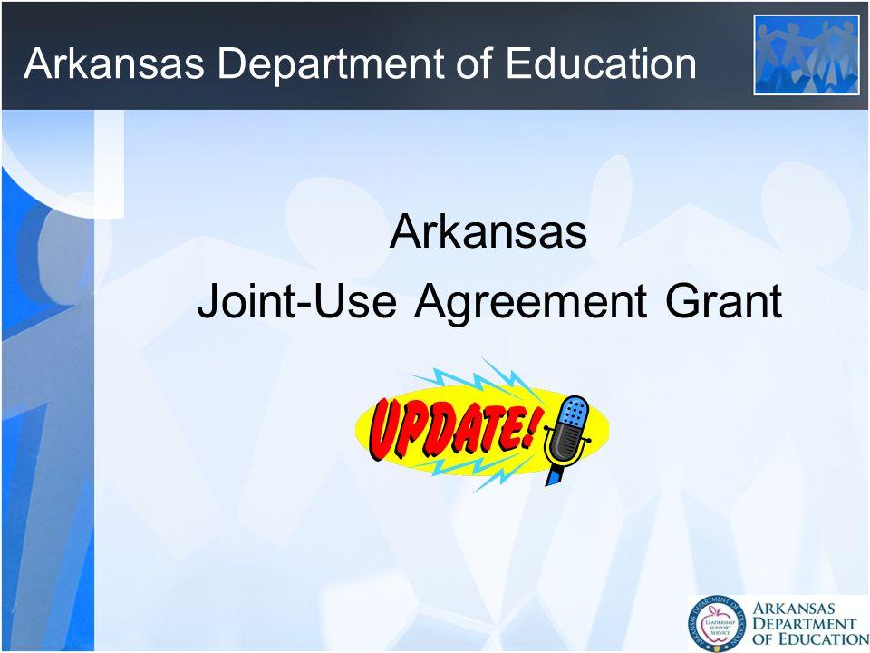 Arkansas Department of Education Arkansas Joint-Use Agreement Grant