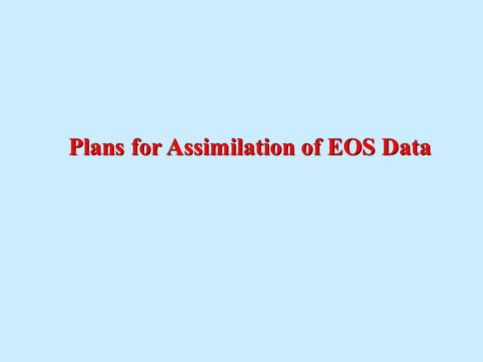 Plans for Assimilation of EOS Data