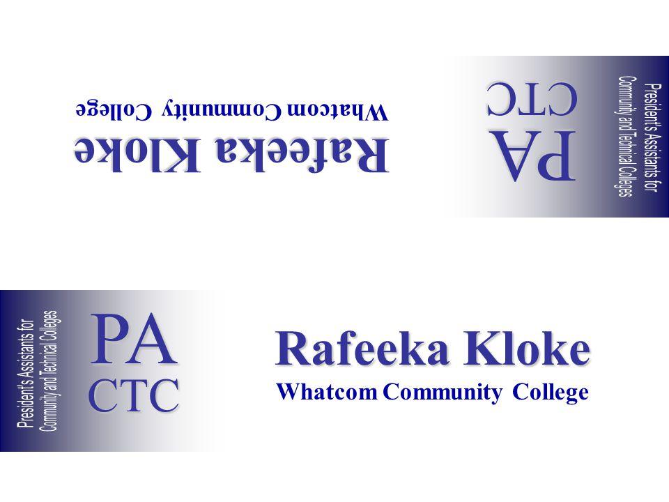 Rafeeka Kloke Whatcom Community College Rafeeka Kloke Whatcom Community College PACTC PACTC