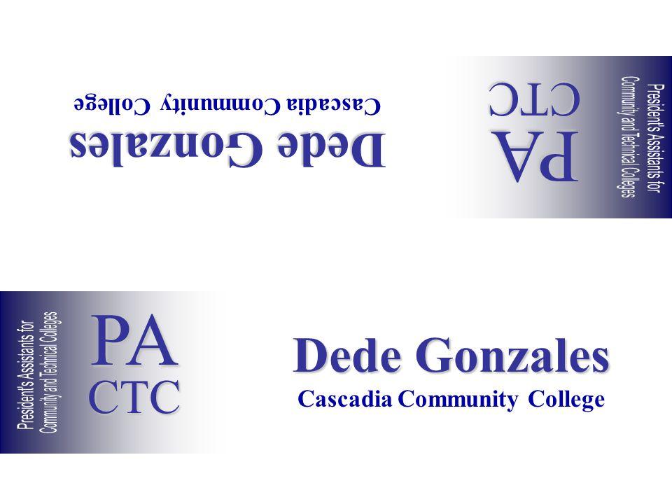 Dede Gonzales Cascadia Community College Dede Gonzales Cascadia Community College PACTC PACTC