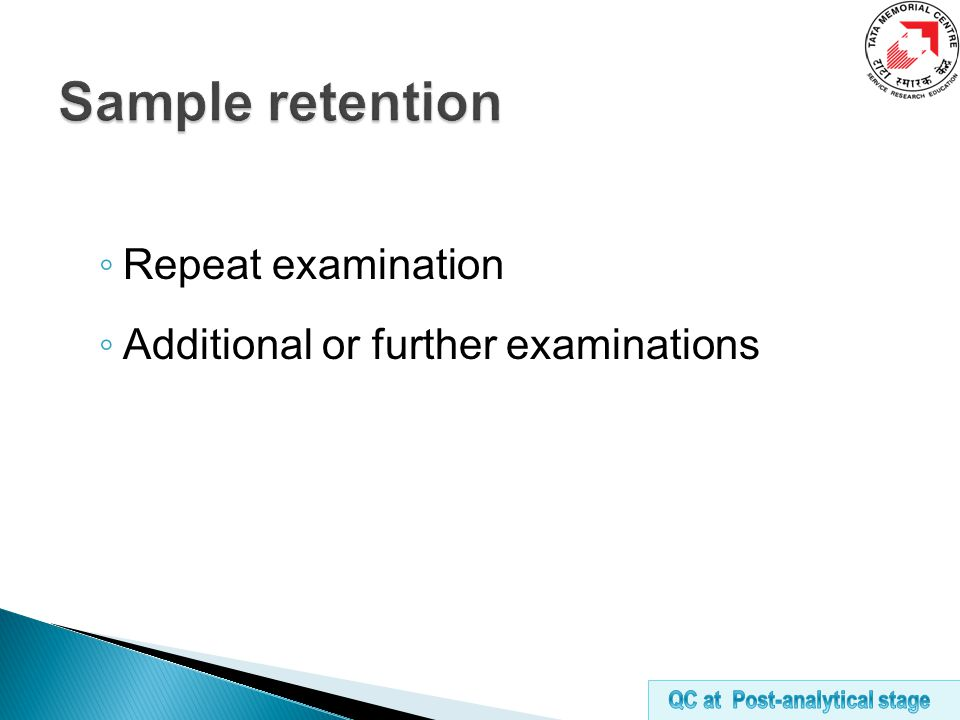 ◦ Repeat examination ◦ Additional or further examinations