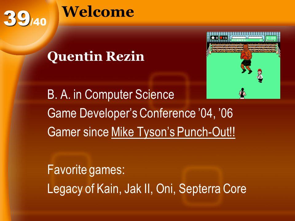 Welcome Quentin Rezin B. A.