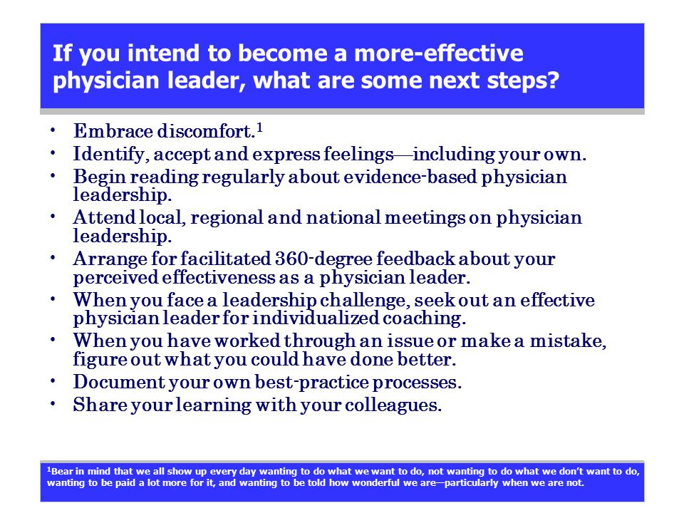 If you intend to become a more-effective physician leader, what are some next steps.