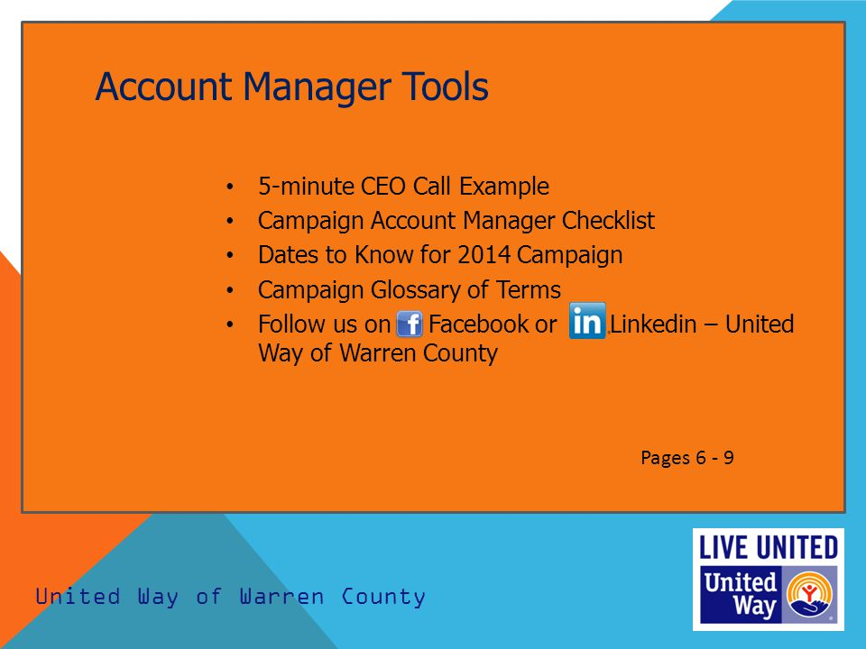 Account Manager Tools 5-minute CEO Call Example Campaign Account Manager Checklist Dates to Know for 2014 Campaign Campaign Glossary of Terms Follow u