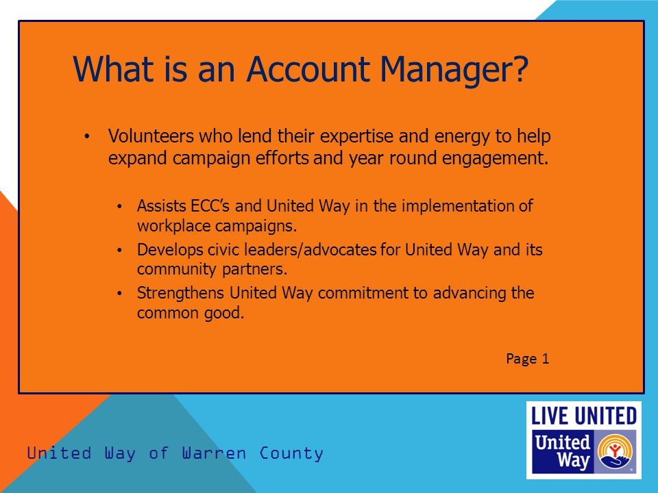 What is an Account Manager? Volunteers who lend their expertise and energy to help expand campaign efforts and year round engagement. Assists ECC's an