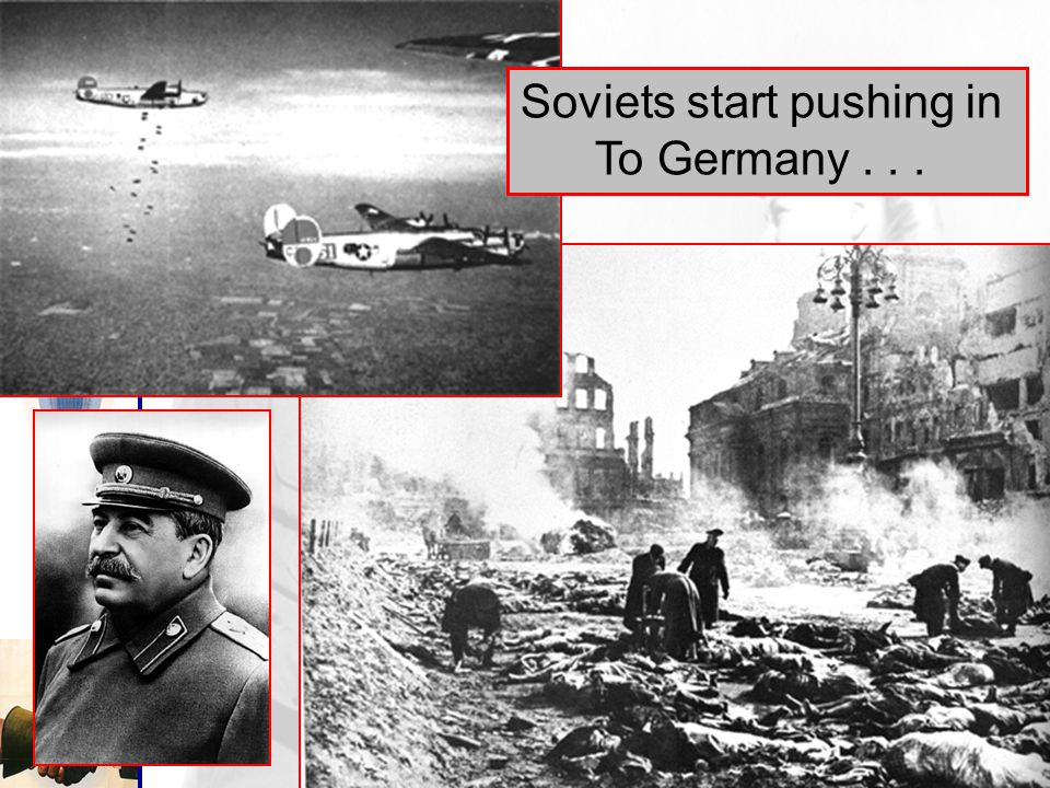 Soviets start pushing in To Germany...