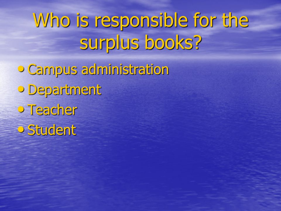 Who is responsible for the surplus books.