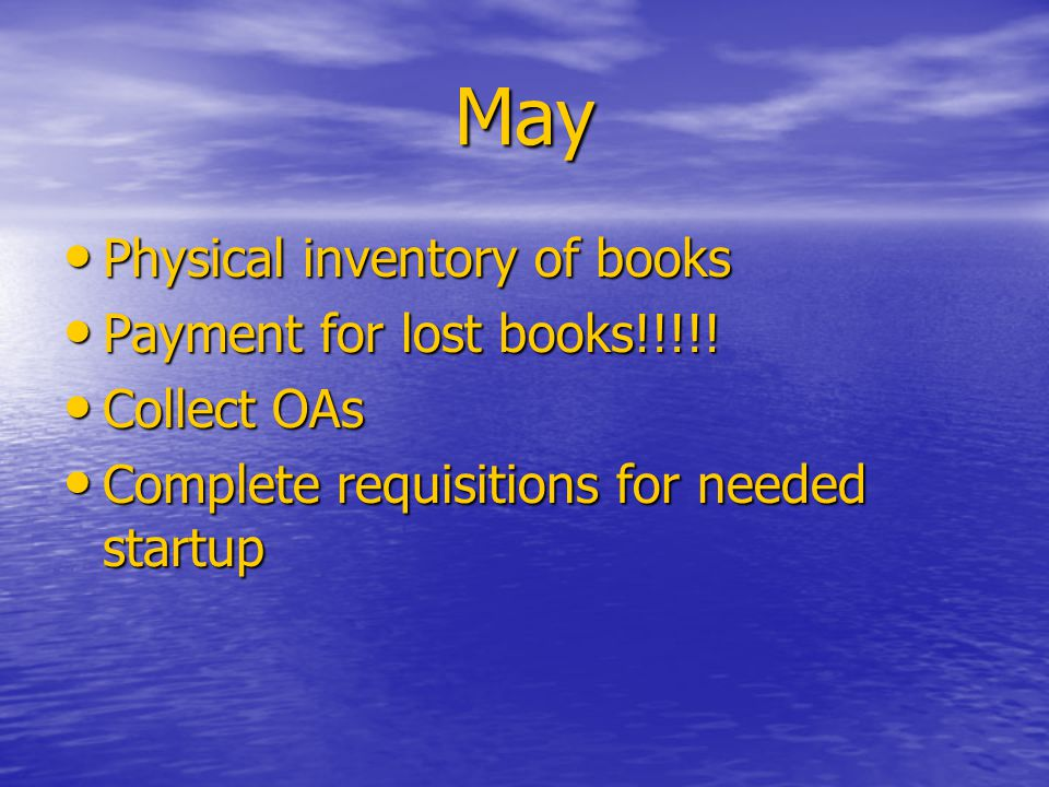 May Physical inventory of books Physical inventory of books Payment for lost books!!!!.