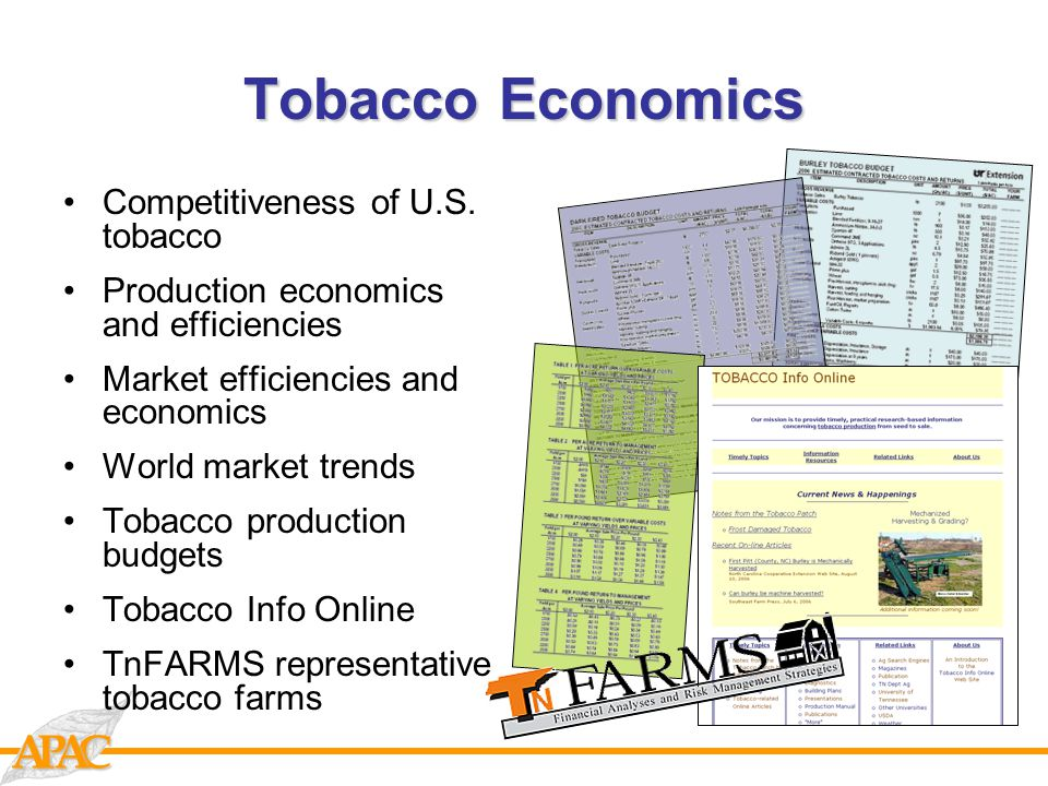 CAAP Tobacco Economics Competitiveness of U.S. tobacco Production economics and efficiencies Market efficiencies and economics World market trends Tob