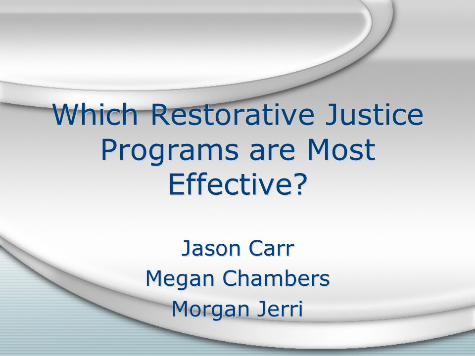 Which Restorative Justice Programs are Most Effective.