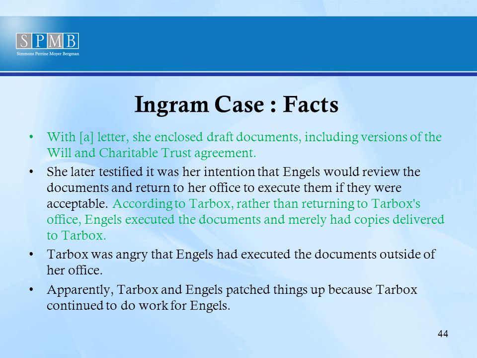 Ingram Case : Facts With [a] letter, she enclosed draft documents, including versions of the Will and Charitable Trust agreement.