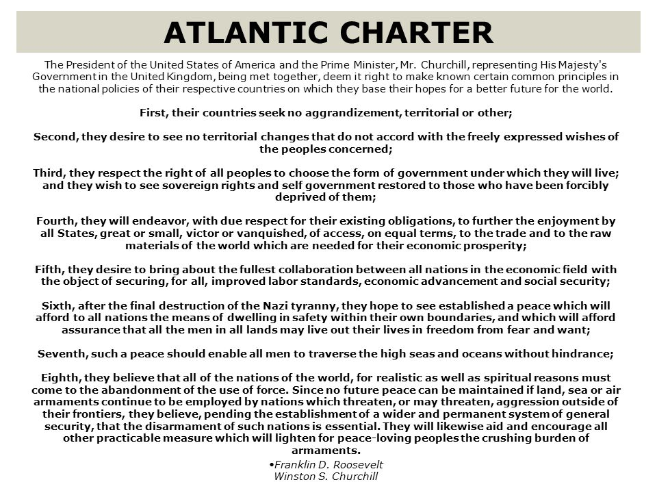 home home | search the site | sitemap search the site sitemap Text of the Atlantic Charter The President of the United States of America and the Prime Minister, Mr.