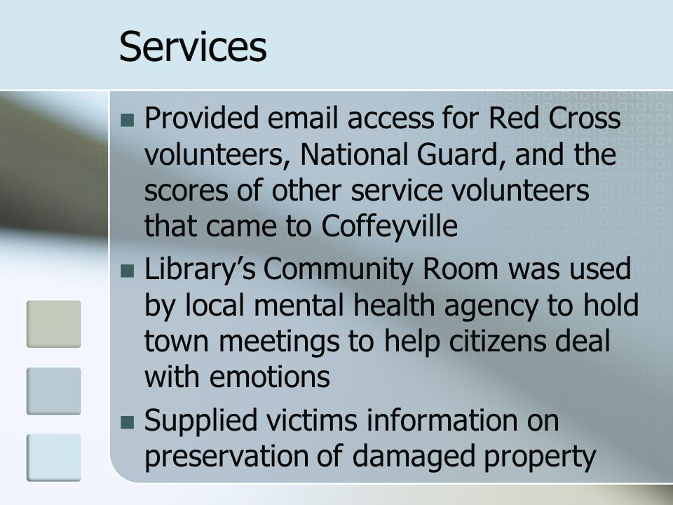 Services Provided email access for Red Cross volunteers, National Guard, and the scores of other service volunteers that came to Coffeyville Library's