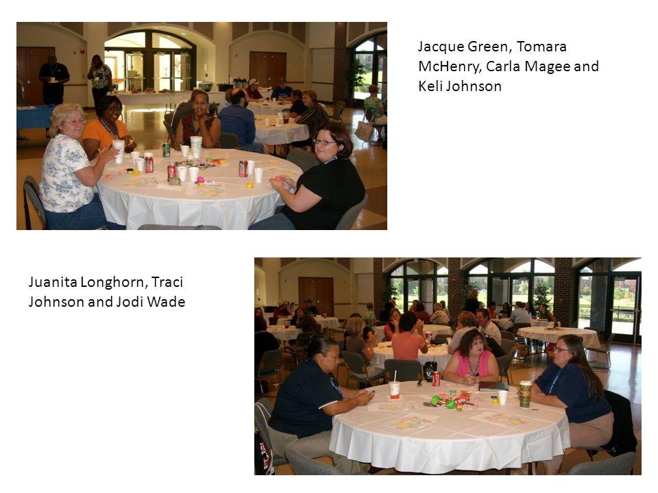 Jacque Green, Tomara McHenry, Carla Magee and Keli Johnson Juanita Longhorn, Traci Johnson and Jodi Wade