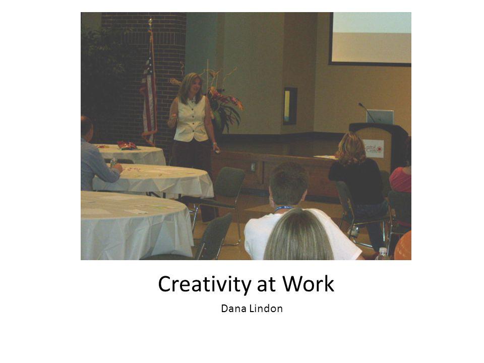 Dana Lindon Creativity at Work
