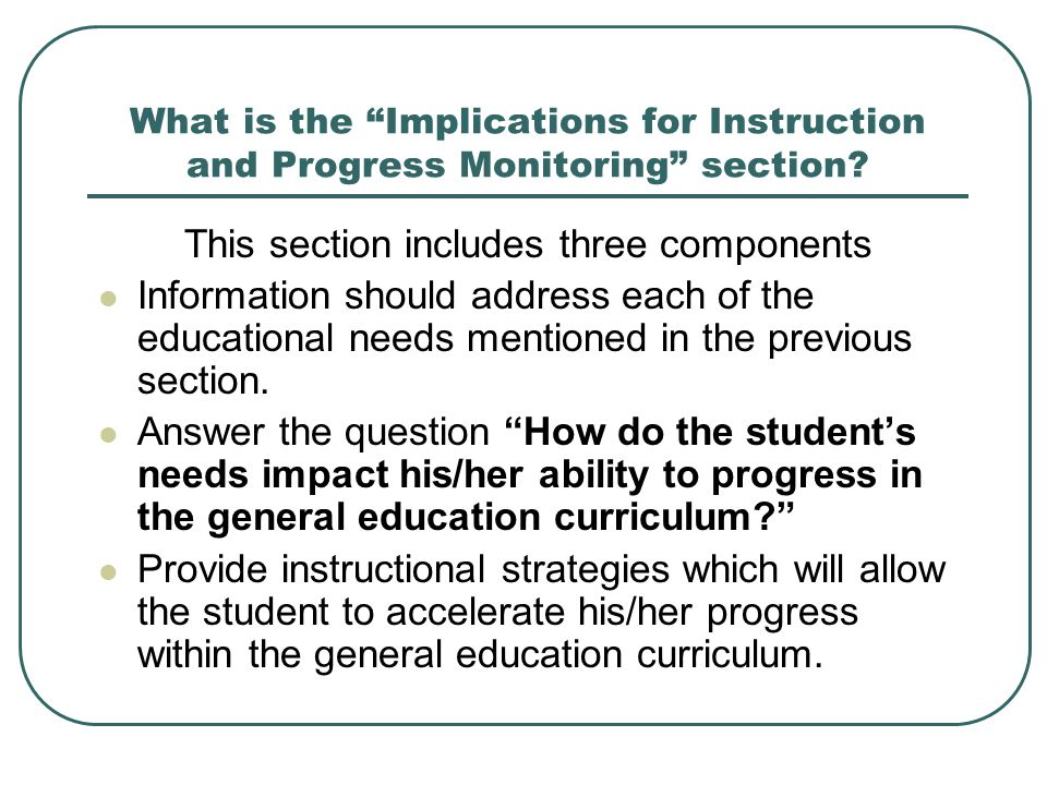 """What is the """"Implications for Instruction and Progress Monitoring"""" section? This section includes three components Information should address each of"""