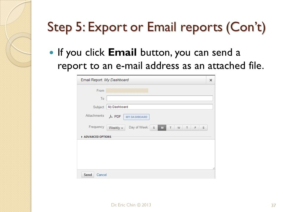 37 Step 5: Export or Email reports (Con't) If you click Email button, you can send a report to an e-mail address as an attached file.