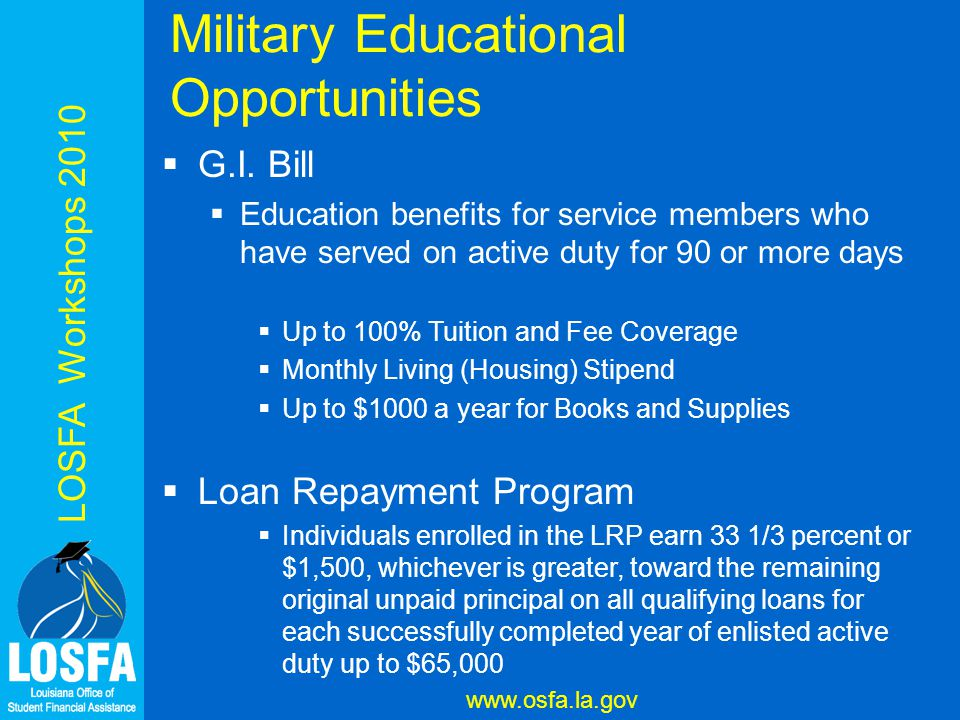 LOSFA Workshops 2010 www.osfa.la.gov Military Educational Opportunities  G.I.