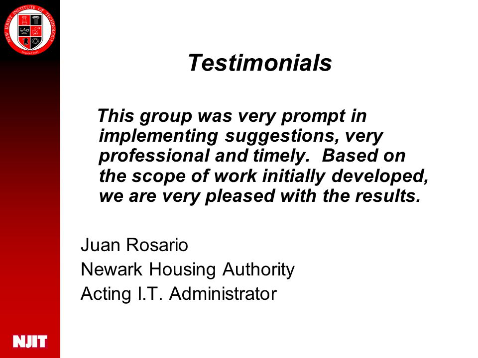 Testimonials This group was very prompt in implementing suggestions, very professional and timely.