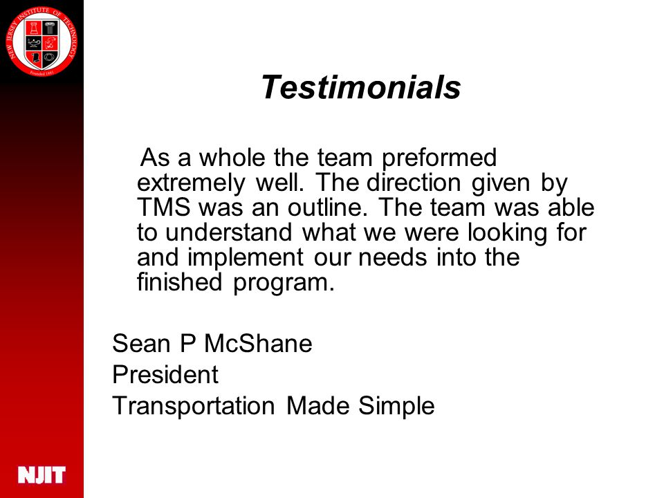Testimonials As a whole the team preformed extremely well.