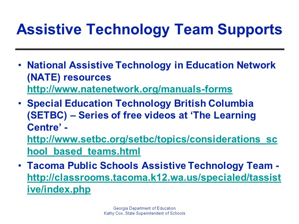 Assistive Technology Team Supports National Assistive Technology in Education Network (NATE) resources http://www.natenetwork.org/manuals-forms http:/