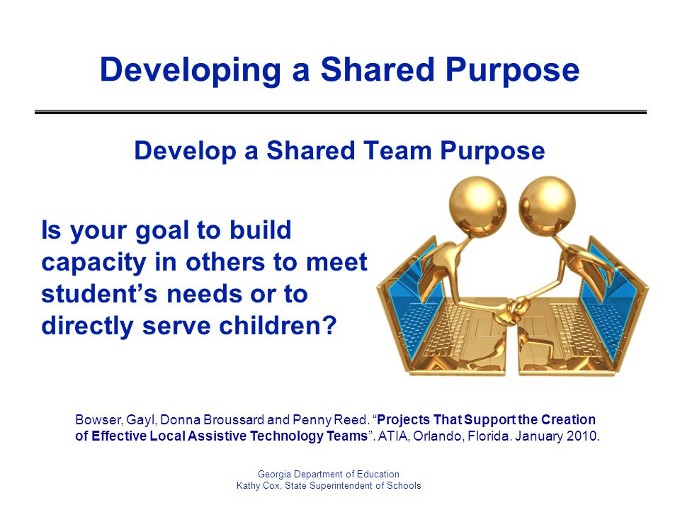 Is your goal to build capacity in others to meet student's needs or to directly serve children? Georgia Department of Education Kathy Cox, State Super