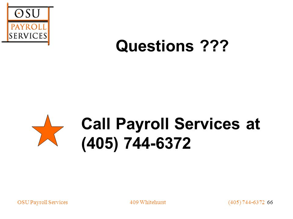 OSU Payroll Services(405) 744-6372 66409 Whitehurst Questions .