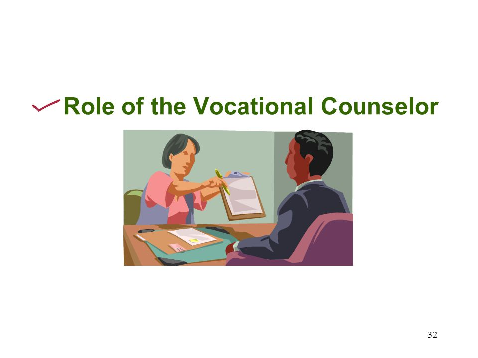 32 Role of the Vocational Counselor