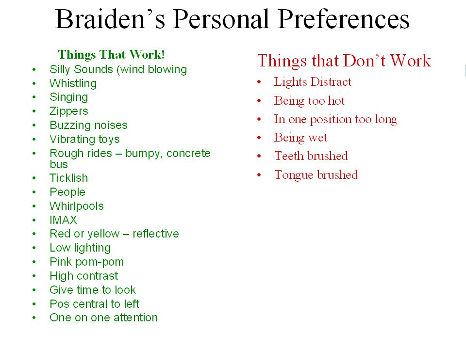 What are the Person's Preferences. What Works.  Dwell upon strengths rather than challenges.