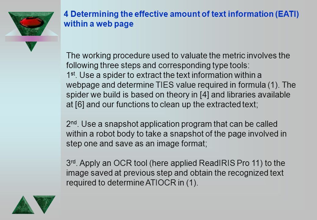 4 Determining the effective amount of text information (EATI) within a web page The working procedure used to valuate the metric involves the following three steps and corresponding type tools: 1 st.