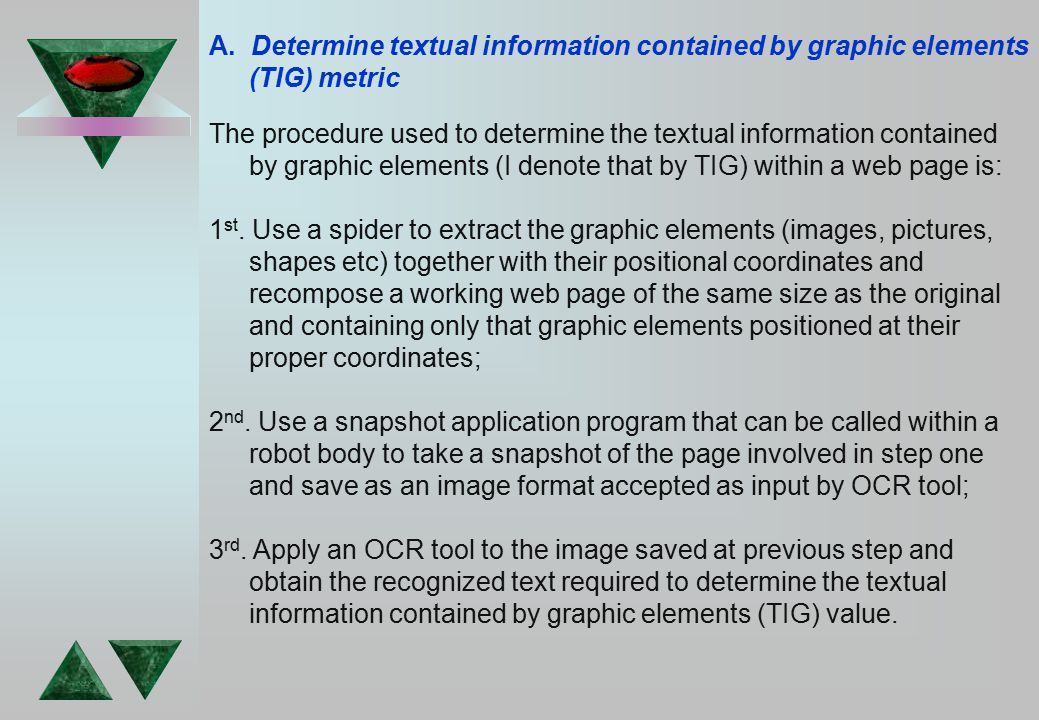 A. Determine textual information contained by graphic elements (TIG) metric The procedure used to determine the textual information contained by graph